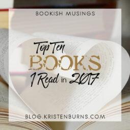 Bookish Musings: Top Ten Books I Read in 2017