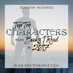 Bookish Musings: Top Ten Characters from Books I Read in 2017