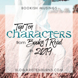 Bookish Musings: Top Ten Characters from Books I Read in 2019
