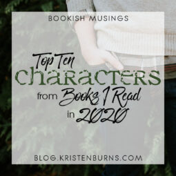 Bookish Musings: Top Ten Characters from Books I Read in 2020