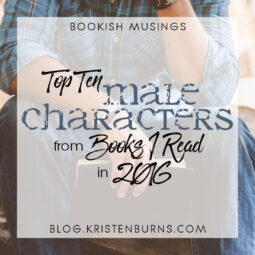 Bookish Musings: Top Ten Male Characters from Books I Read in 2016