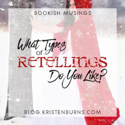 Bookish Musings: What Types of Retellings Do You Like?