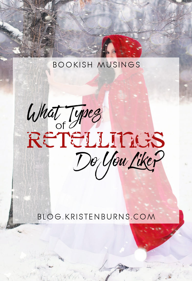 Bookish Musings: What Types of Retellings Do You Like? | reading, books, discussions, retellings