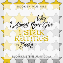 Bookish Musings: Why I Almost Never Give 1-Star Ratings