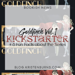 Bookish News: Goldfinch Vol. 1 Kickstarter + 6 Fun Facts about the Series