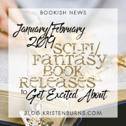 Bookish News: January/February 2019 Sci-Fi/Fantasy Book Releases to Get Excited About