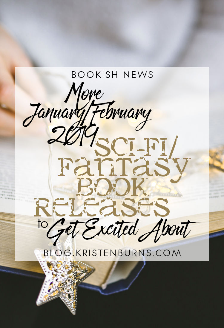 Bookish News: More January/February 2019 Sci-Fi/Fantasy Book Releases to Get Excited About