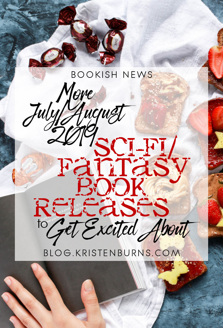 Bookish News: More July/August 2019 Sci-Fi/Fantasy Book Releases to Get Excited About