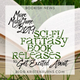 Bookish News: More May/June 2019 Sci-Fi/Fantasy Book Releases to Get Excited About
