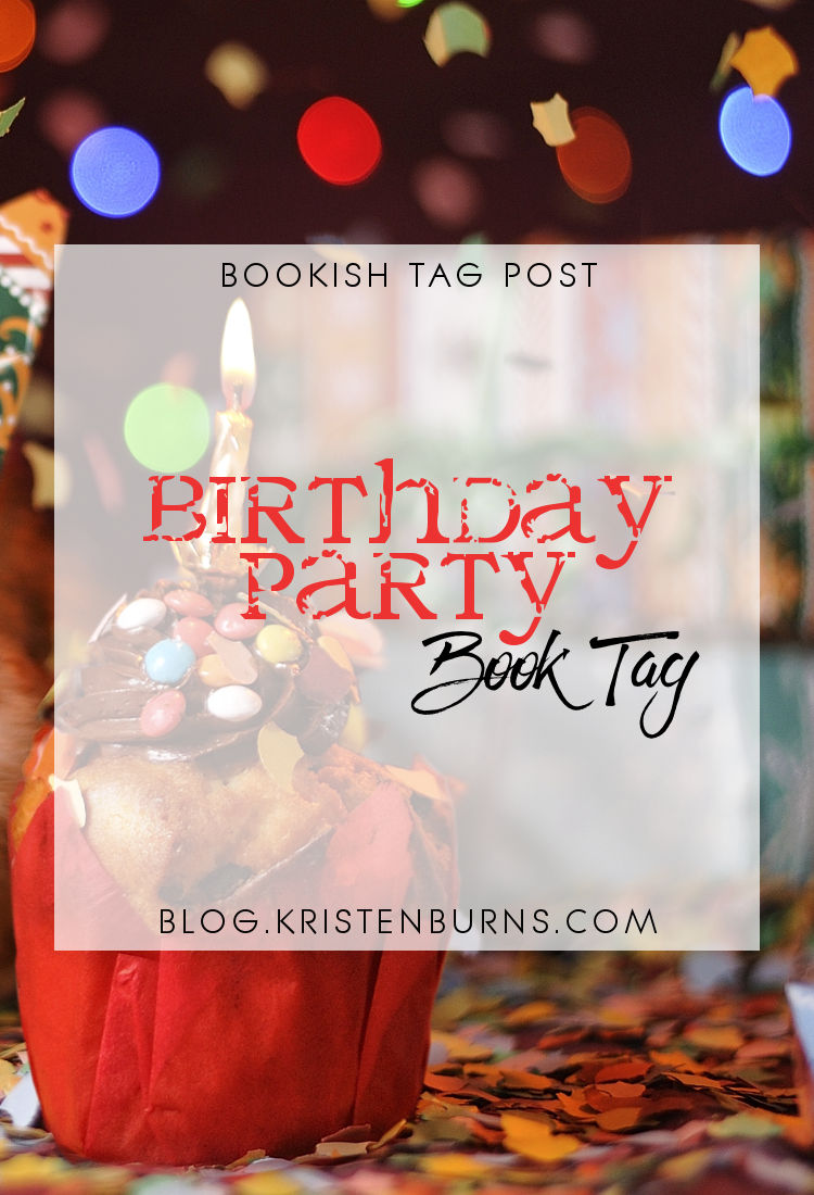 Bookish Tag Post: Birthday Party Book Tag   reading, books, book tag, birthday