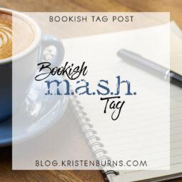 Bookish Tag Post: Bookish M.A.S.H. Tag