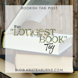 """Bookish Tag Post: The """"Longest Book"""" Tag"""
