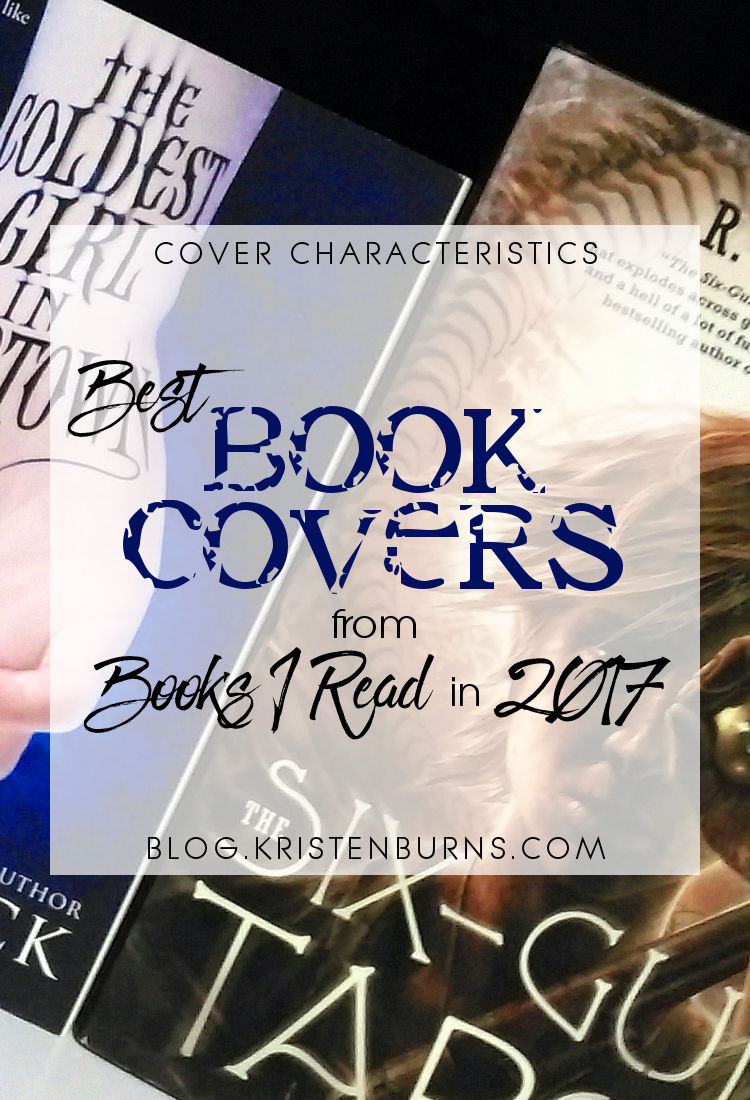 Cover Characteristics: Best Book Covers from Books I Read in 2017   reading, books, book covers, cover love