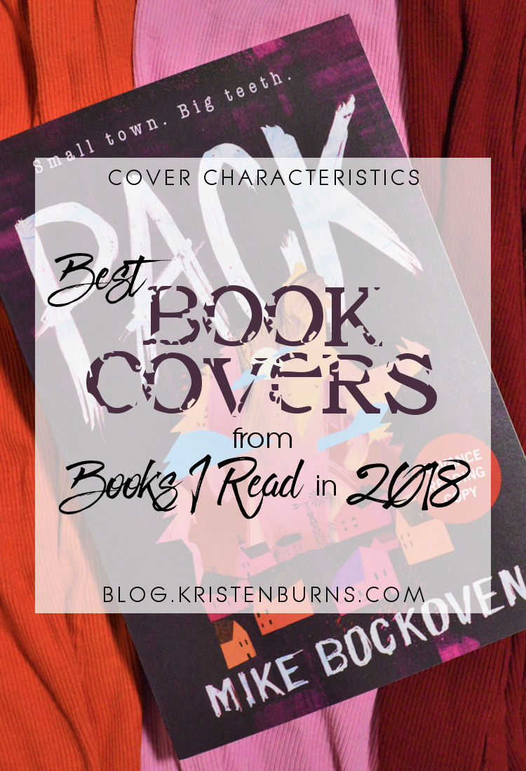 Cover Characteristics: Best Book Covers from Books I Read in 2018 | reading, books, book covers, cover love
