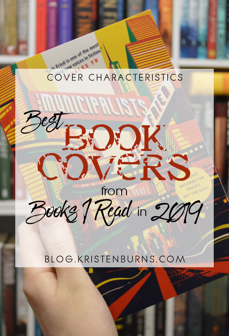 Cover Characteristics: Best Book Covers from Books I Read in 2019
