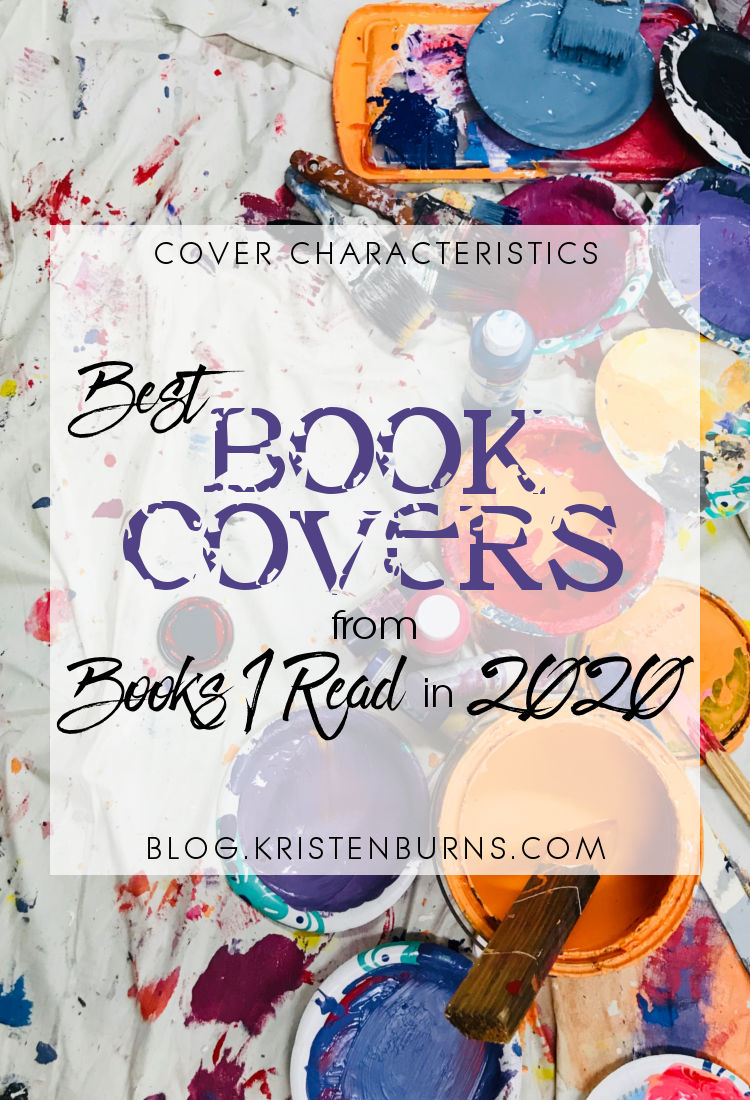Cover Characteristics: Best Book Covers from Books I Read in 2020