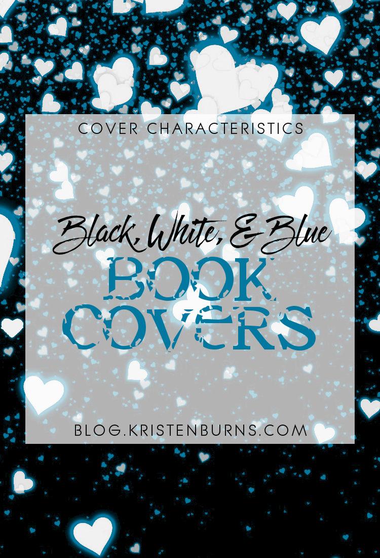 Cover Characteristics: Black, White, & Blue Book Covers | reading, books, book covers, cover love, blue