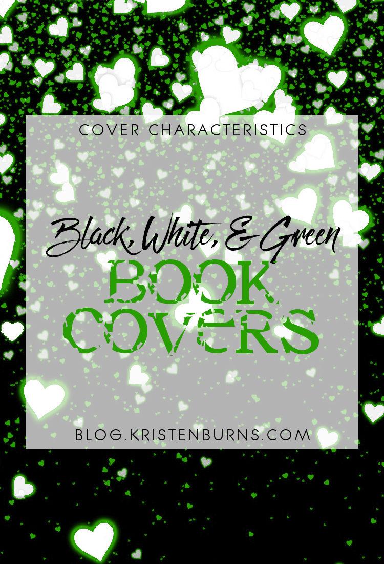 Cover Characteristics: Black, White, & Green Book Covers | reading, books, book covers, cover love, green
