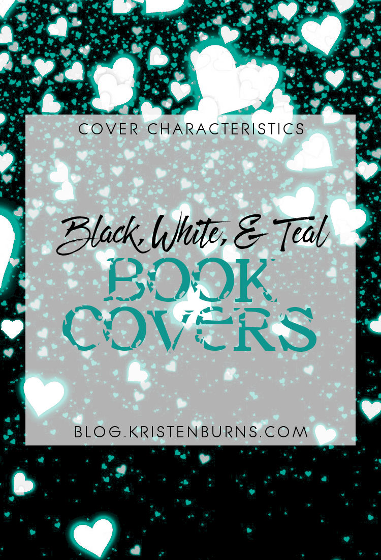 Cover Characteristics: Black, White, & Teal Book Covers | reading, books, book covers, cover love, teal