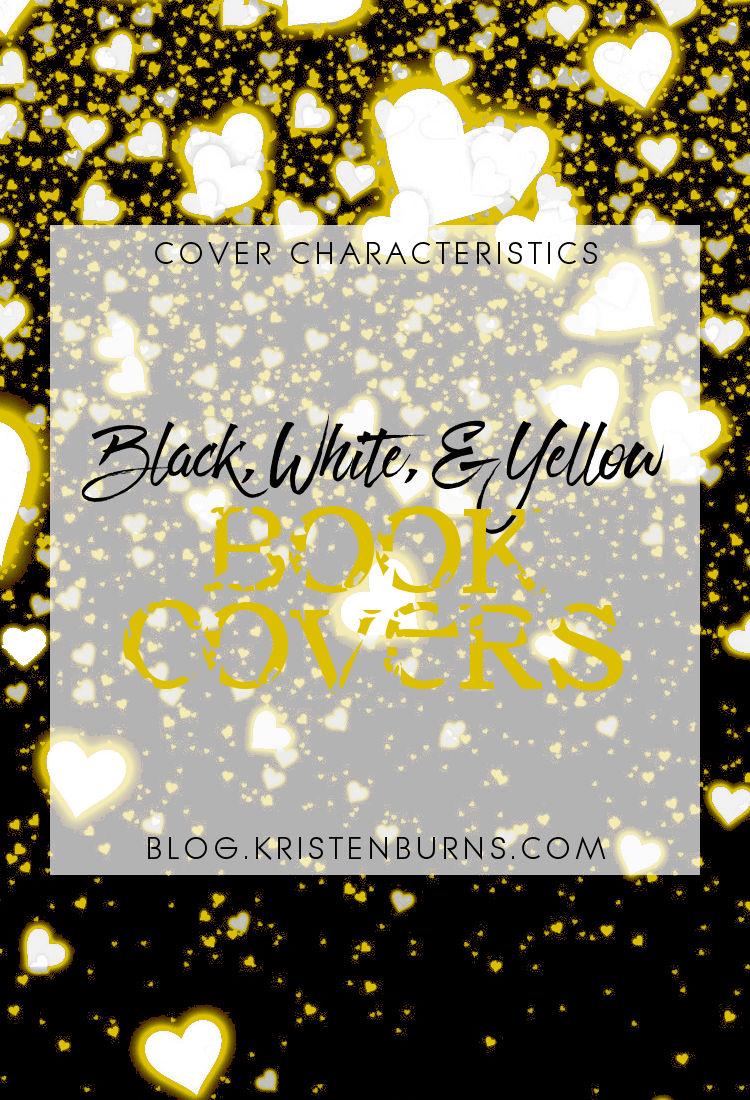 Cover Characteristics: Black, White, & Yellow Book Covers | reading, books, book cover, cover love, yellow