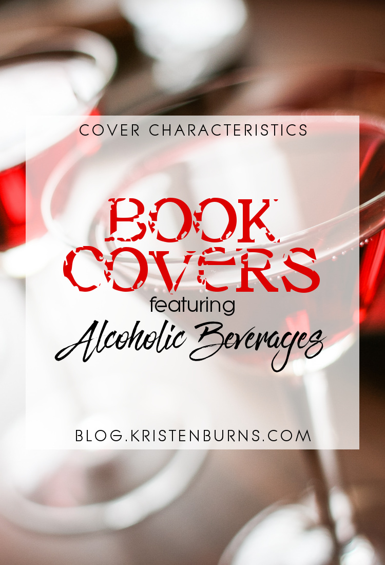 Cover Characteristics: Book Covers featuring Alcoholic Beverages | books, reading, book covers, cover love, drinks, alcohol