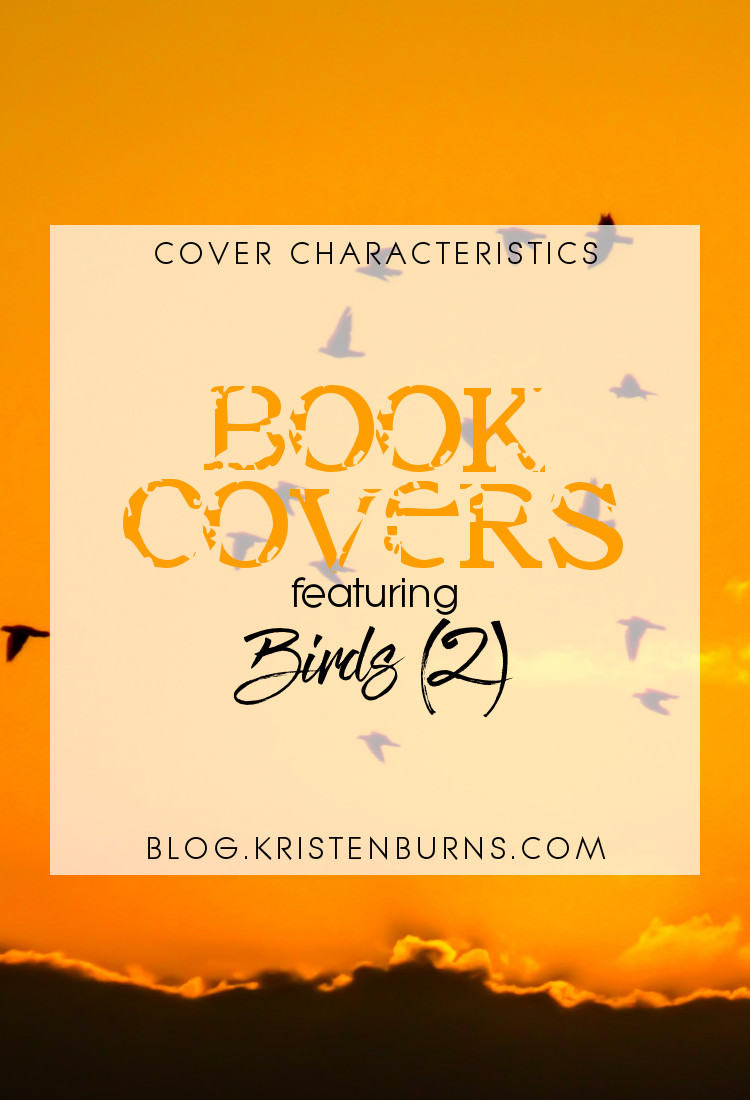 Cover Characteristics: Book Covers featuring Birds (2) | reading, books, book covers, cover love, birds