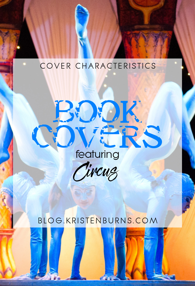 Cover Characteristics: Book Covers featuring Circus   books, reading, book covers, cover love, circus