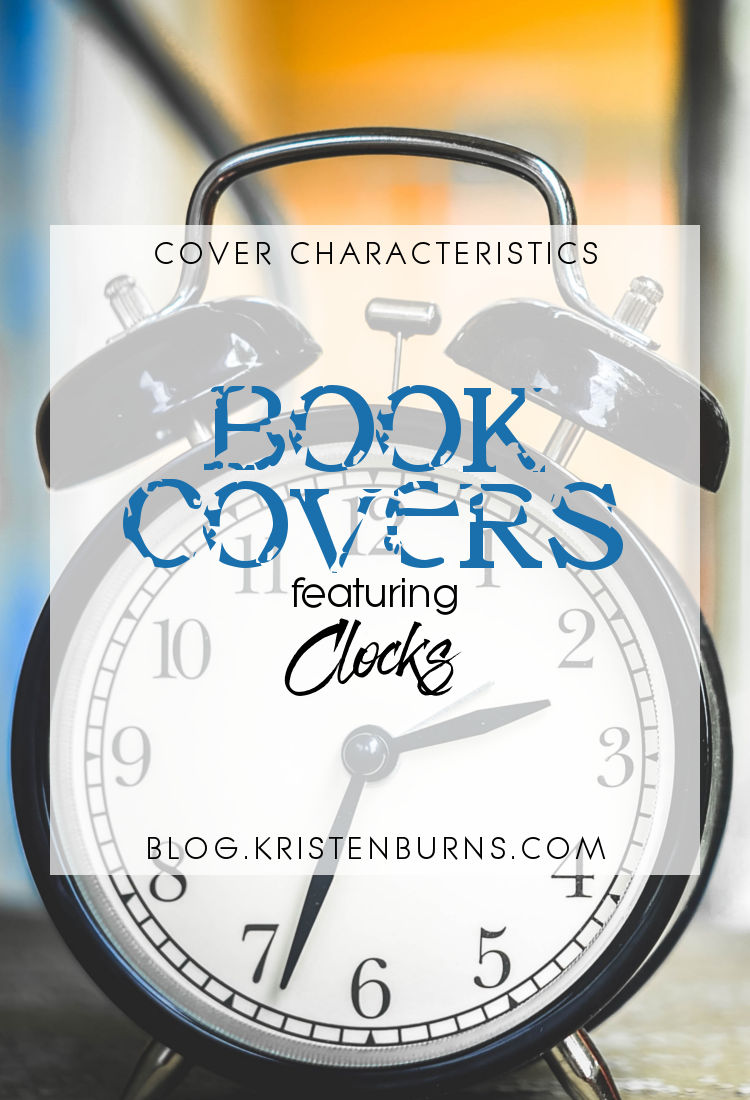 Cover Characteristics: Book Covers featuring Clocks | reading, books, book covers, cover love, clocks