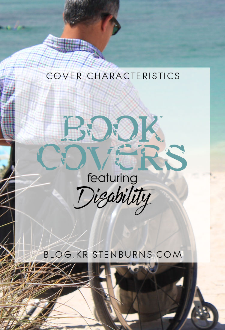 Cover Characteristics: Book Covers featuring Disability | reading, books, book covers, cover love, disability