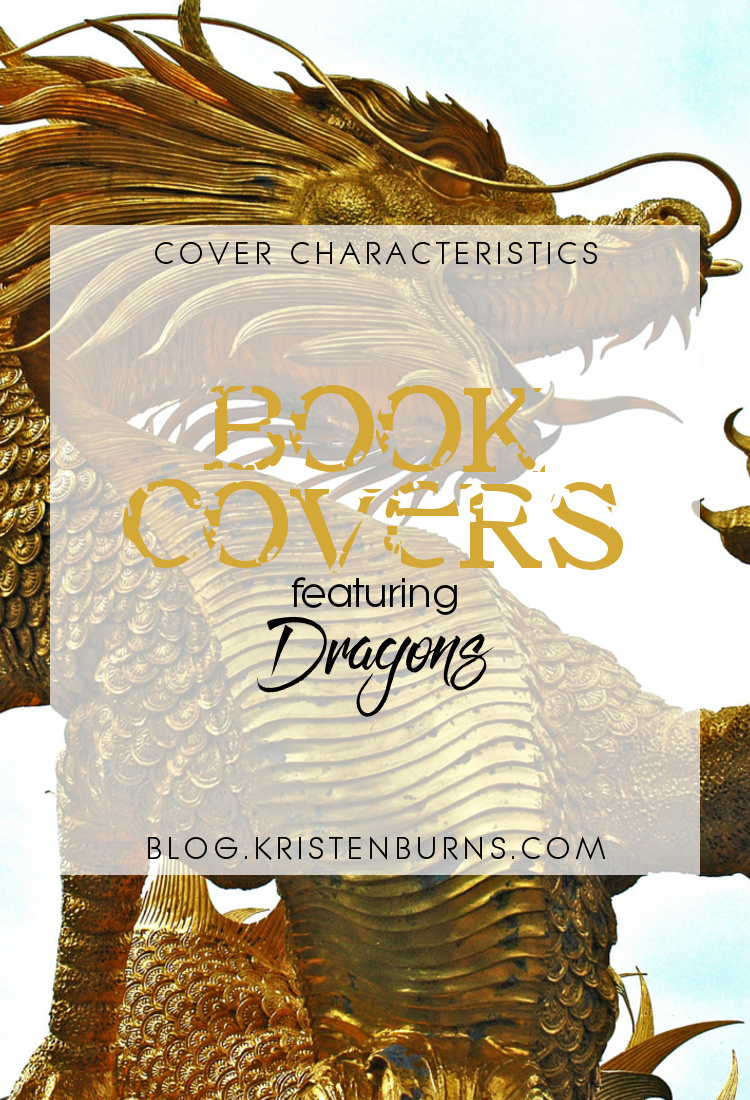 Cover Characteristics: Book Covers featuring Dragons   books, reading, book covers, fantasy, paranormal romance, urban fantasy, epic fantasy, YA, dragons, paranormal, supernatural, cover love