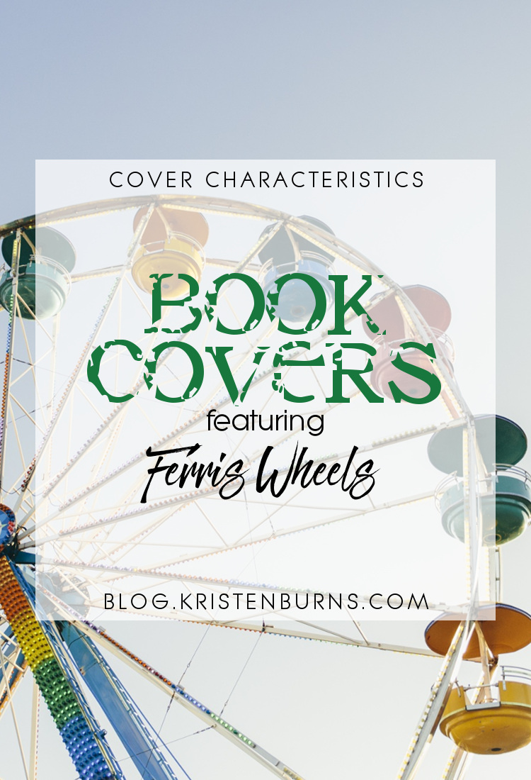 Cover Characteristics: Book Covers featuring Ferris Wheels | books, reading, book covers, cover love, ferris wheels