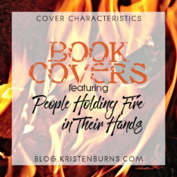 Cover Characteristics: Book Covers featuring People Holding Fire in Their Hands