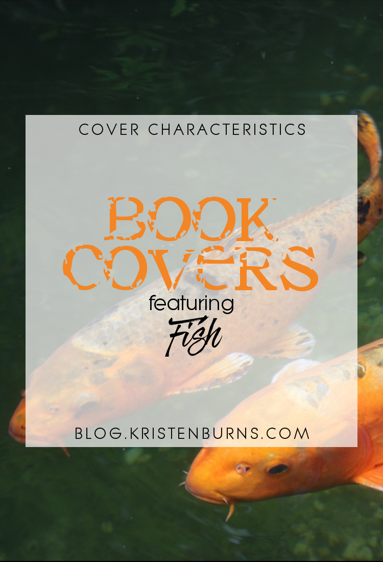Cover Characteristics: Book Covers featuring Fish | books, reading, book covers, cover love, fish