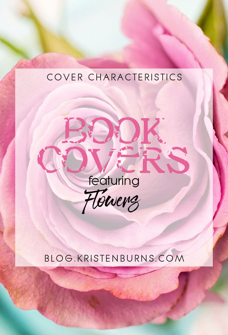 Cover Characteristics: Book Covers featuring Flowers | reading, books, book covers, cover love, flowers