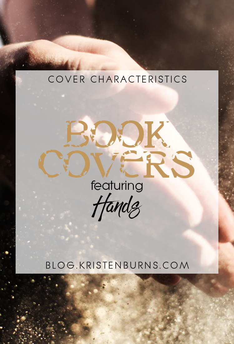 Cover Characteristics: Book Covers featuring Hands   books, reading, book covers, cover love, hands