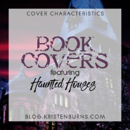 Cover Characteristics: Book Covers featuring Haunted Houses