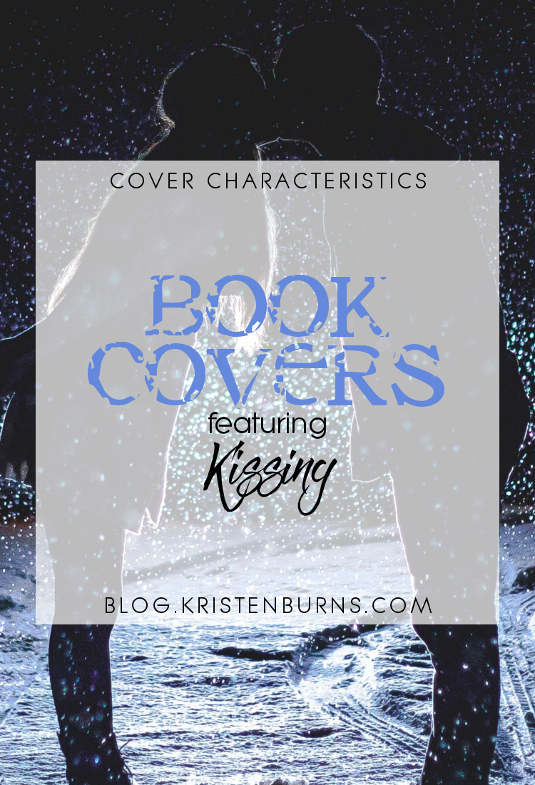 Cover Characteristics: Book Covers featuring Kissing | books, reading, book covers, cover love, kissing