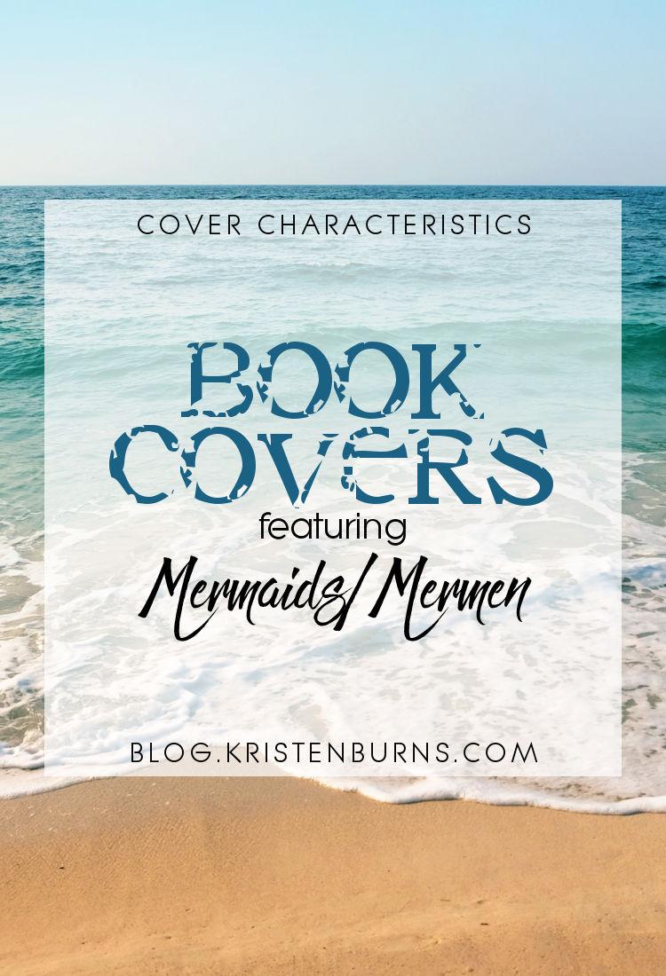 Cover Characteristics: Book Covers featuring Mermaids/Mermen | reading, books, book covers, cover love, mermaids, mermen