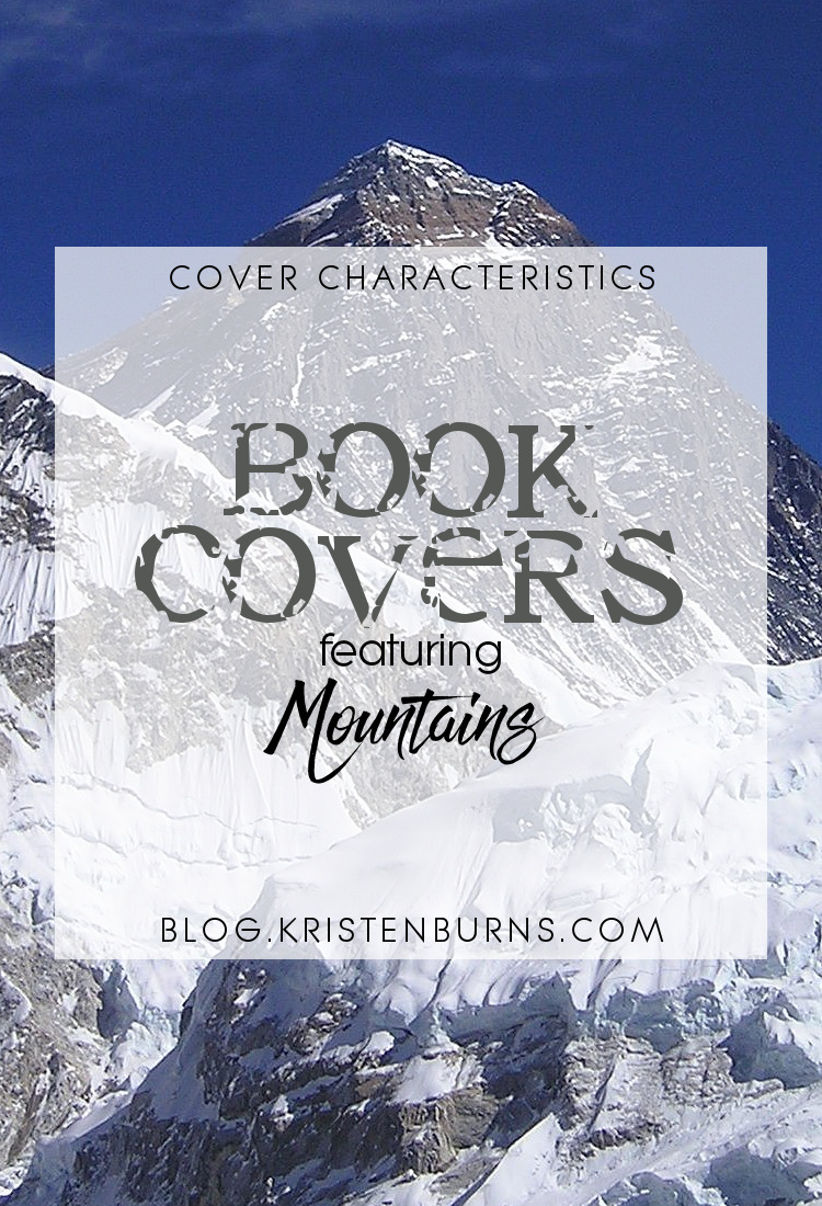 Cover Characteristics: Book Covers featuring Mountains | reading, books, book covers, cover love, mountains
