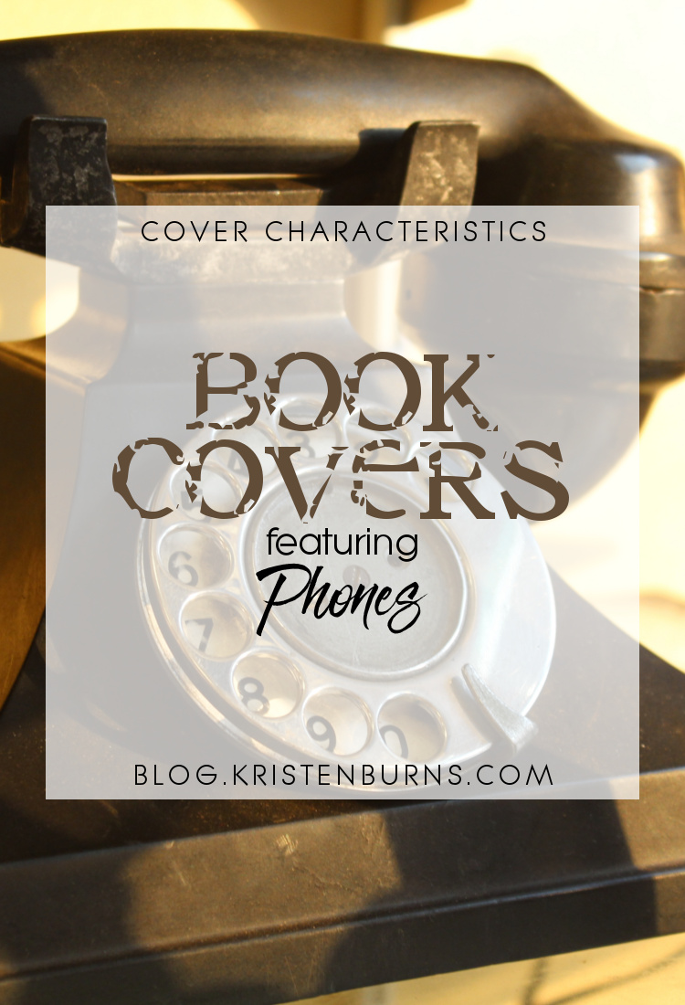 Cover Characteristics: Book Covers featuring Phones | books, reading, book covers, romance, contemporary romance