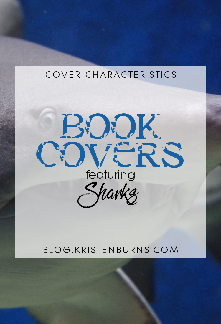 Cover Characteristics: Book Covers featuring Sharks | books, reading, book covers, cover love, sharks
