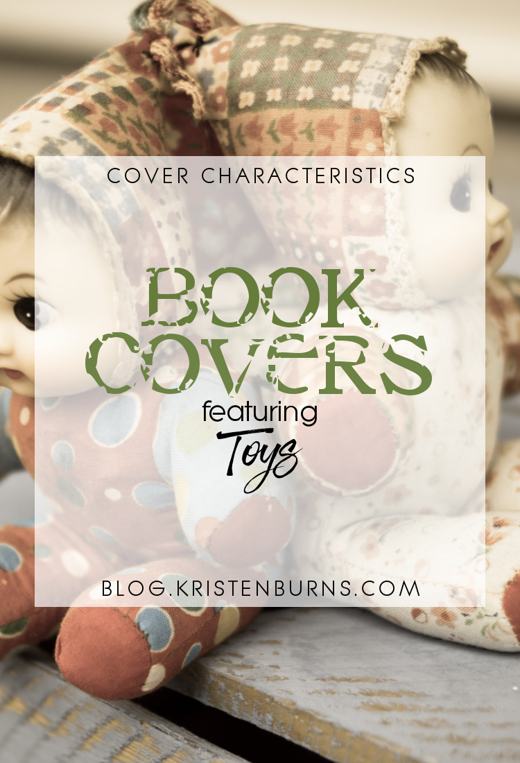 Cover Characteristics: Book Covers featuring Toys   books, book covers, fantasy, urban, YA, adult, horror, mystery