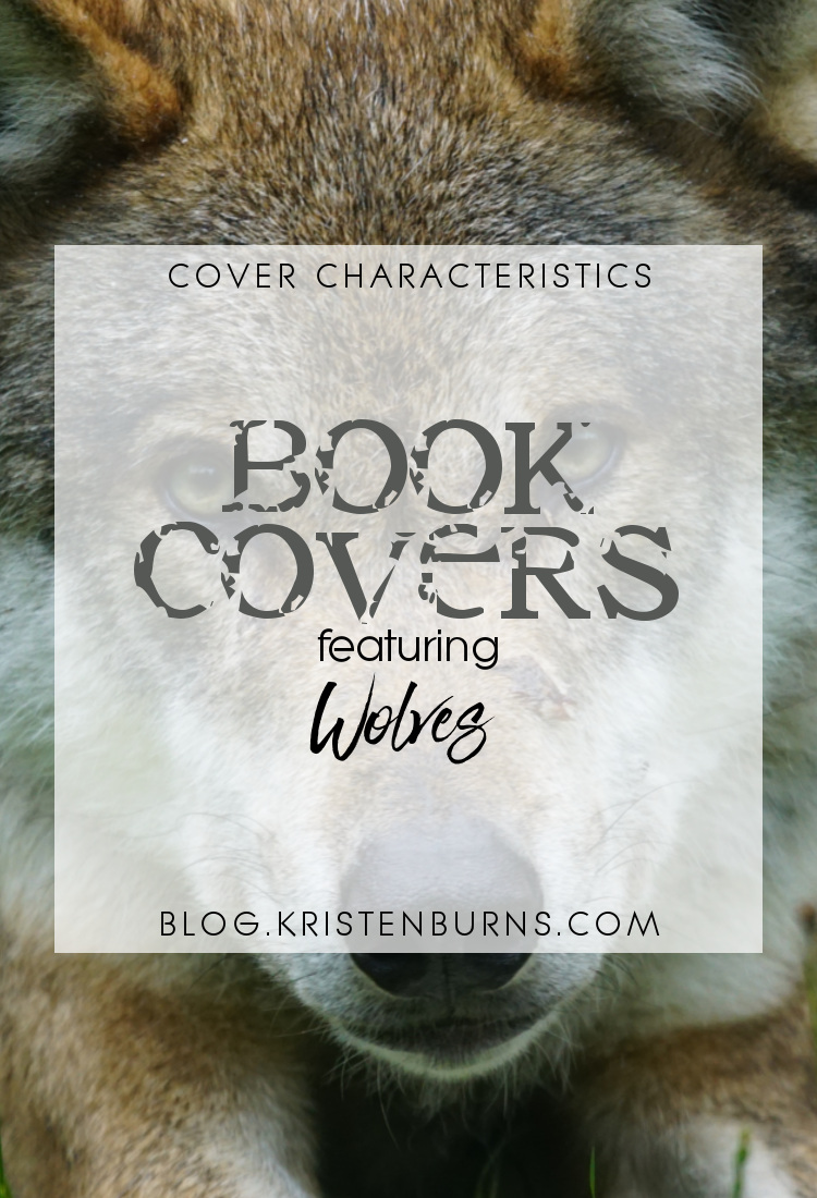 Cover Characteristics: Book Covers featuring Wolves | reading, books, book covers, cover love, wolves
