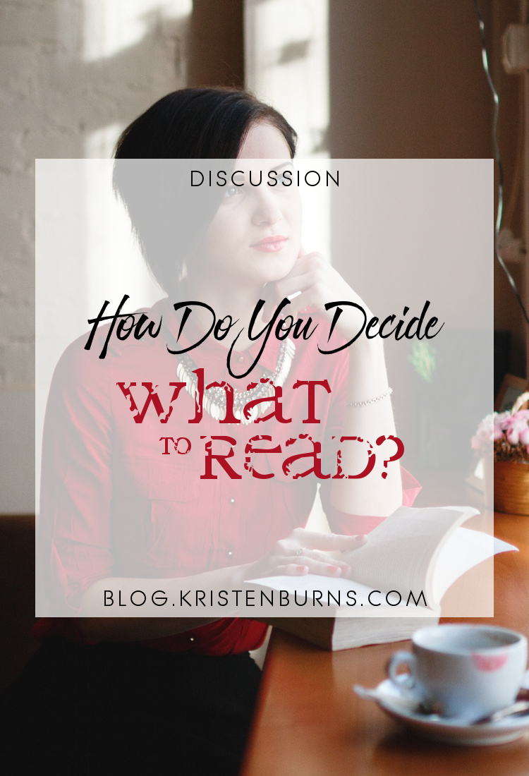 Discussion: How Do You Decide What to Read? | books, reading