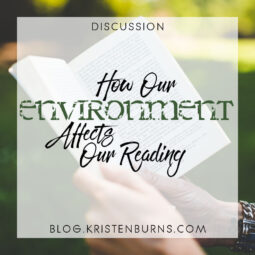 Bookish Musings: How Our Environment Affects Our Reading