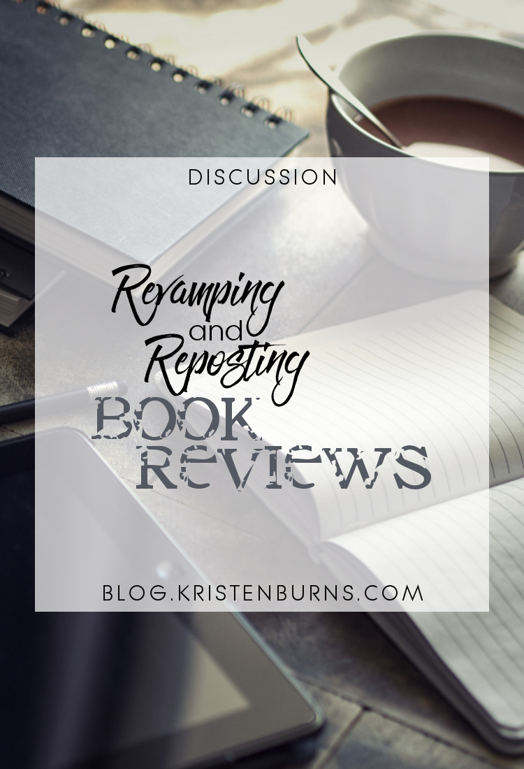 Discussion: Revamping and Reposting Book Reviews   blogging, reading, discussions