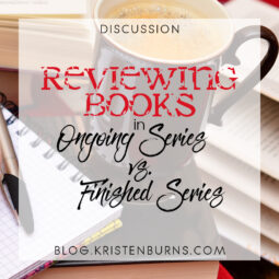 Bookish Musings: Reviewing Books in Ongoing Series vs. Finished Series