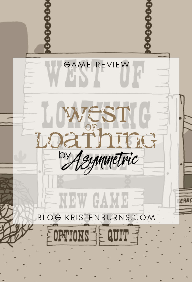 Game Review: West of Loathing by Asymmetric | RPG, western, comedy