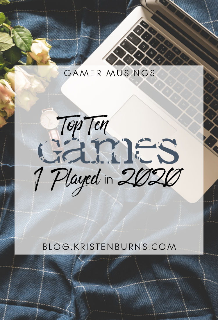 Gamer Musings: Top Ten Games I Played in 2020