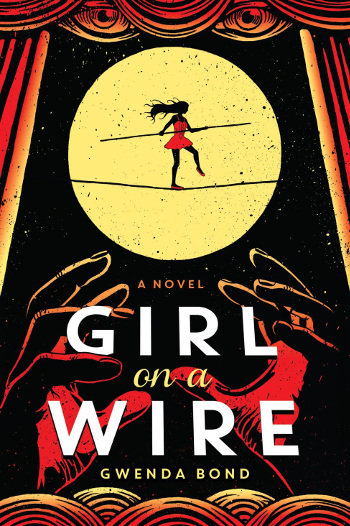 Book Review: Girl on a Wire (Girl on a Wire Book 1) by Gwenda Bond | reading, books, book reviews, fantasy, magical realism, young adult, retelling, romeo & juliet retelling, circus